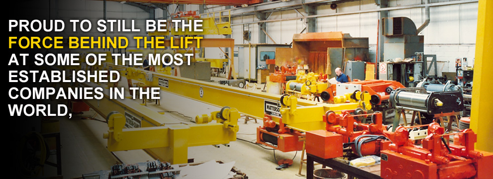 Proud to still be the force behind the lift at some of the most established companies in the world
